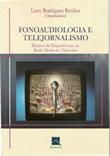 Fonoaudiologia e Telejornalismo